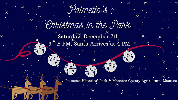 Christmas In The Park.Palmetto S Christmas In The Park Palmetto Historical Park